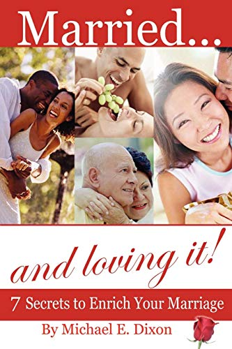 9781430313434: Married and loving it! 7 Secrets to Enrich Your Marriage
