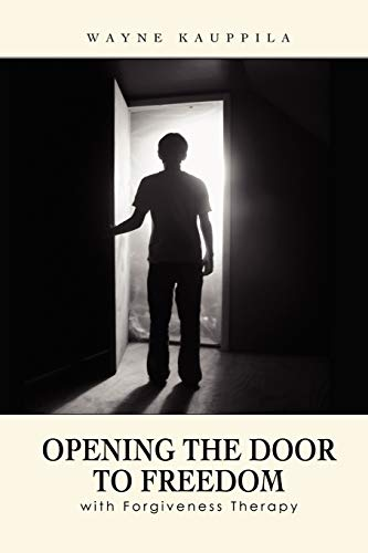 9781430314295: Opening the Door to Freedom with Forgiveness Therapy