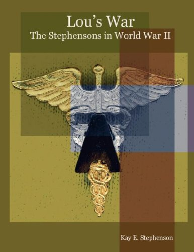 Lous War: The Stephensons in World War II: Kay E. Stephenson