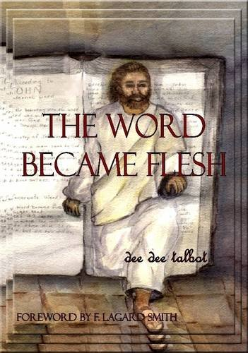 The Word Made Flesh: Study Guide 4: Dee Dee Talbot