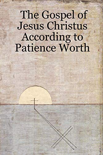 The Gospel of Jesus Christus According to: Worth, Patience