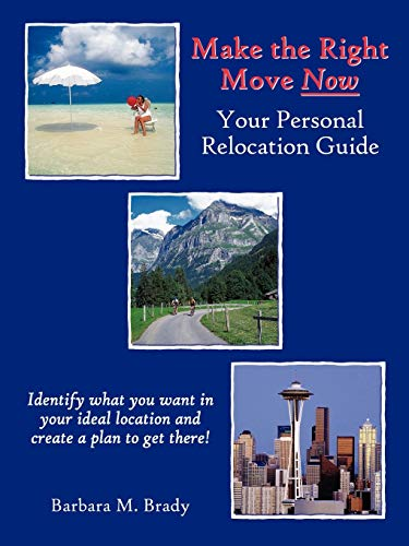 9781430315780: Make The Right Move Now: Your Personal Relocation Guide
