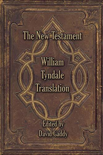 The William Tyndale New Testament: Gaddy, David,