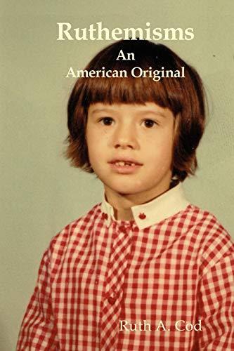Ruthemisms An American Original: Ruth A. Cod