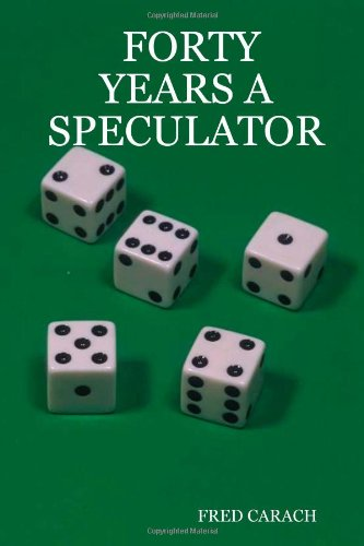 9781430316602: Forty Years A Speculator