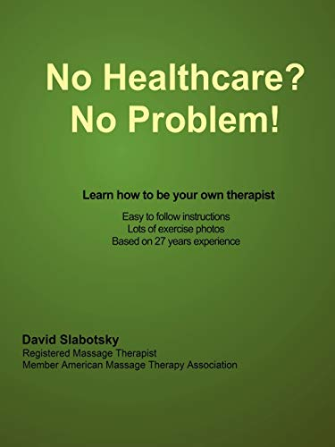 No Healthcare? No Problem! Learn how to be your own therapist: Slabotsky, David