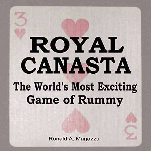 ROYAL CANASTA The Worlds Most Exciting Game of Rummy: Ronald Magazzu