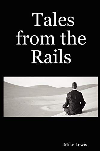 Tales from the Rails: Mike Lewis
