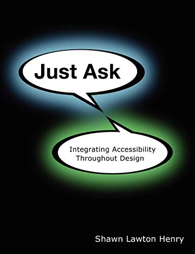 9781430319528: Just Ask: Integrating Accessibility Throughout Design