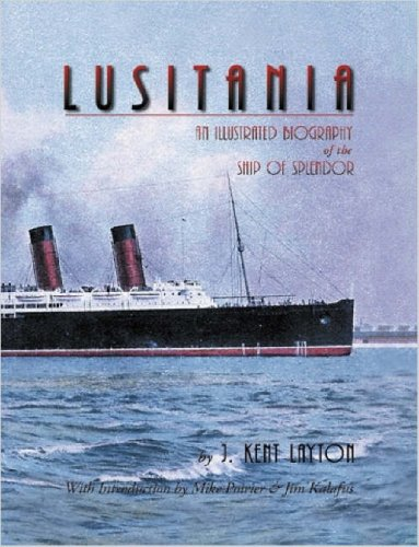 9781430319627: Lusitania: An Illustrated Biography of the Ship of Splendor