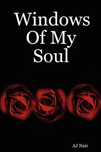Windows Of My Soul (Paperback): Aj Nair