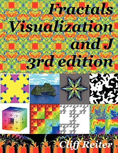 Fractals, Visualization and J: Clifford Reiter