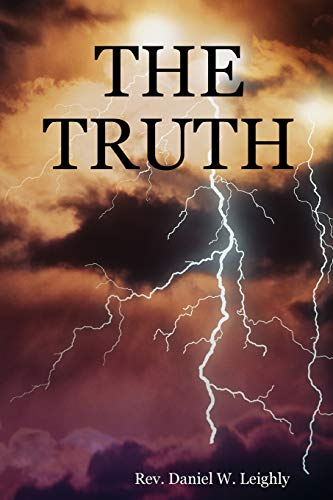 The Truth: Rev. Daniel W. Leighly