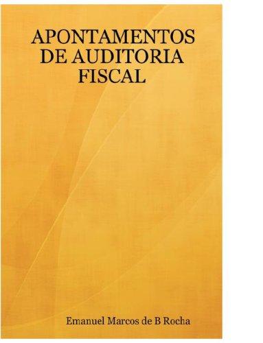Apontamentos de Auditoria Fiscal: Emanuel Marcos De B. Rocha
