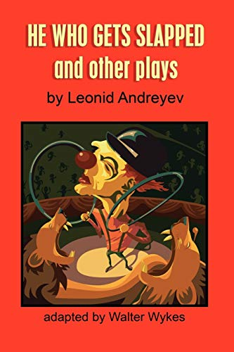 He Who Gets Slapped and Other Plays: Walter Wykes, Leonid