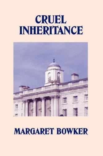 CRUEL INHERITANCE: Margaret Bowker