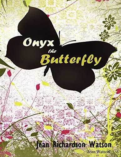 ONYX THE BUTTERFLY (1430324082) by Jean Watson