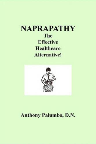 Naprapathy, the Effective Healthcare Alternative: D. N. Anthony