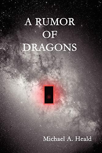 A Rumor of Dragons (Chronicles of Ganus): Michael A. Heald