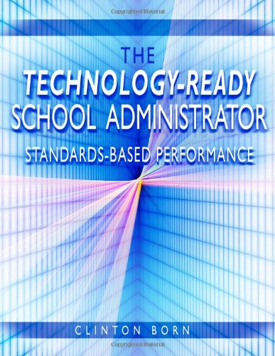 9781430325437: The Technology-Ready School Administrator: Standards-Based Performance