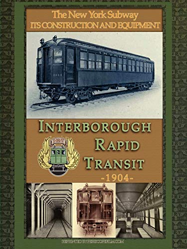 9781430325505: Irt Interborough Rapid Transit / The New York City Subway: Its Construction and Equipment