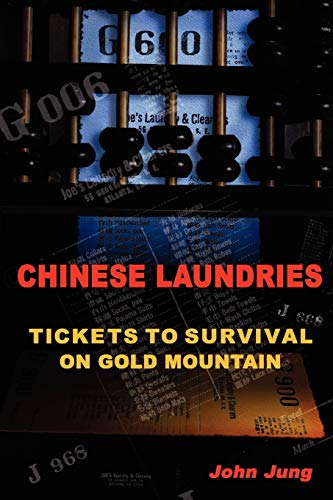 9781430329794: Chinese Laundries: Tickets To Survival On Gold Mountain