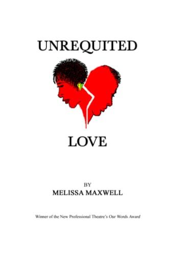 Unrequited Love: Melissa Maxwell