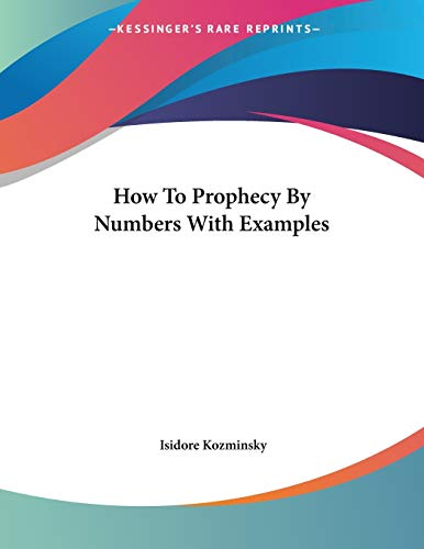 9781430403326: How To Prophecy By Numbers With Examples
