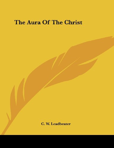 9781430404965: The Aura Of The Christ