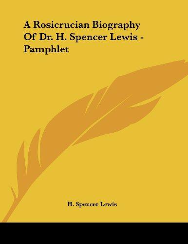 9781430406969: A Rosicrucian Biography Of Dr. H. Spencer Lewis - Pamphlet