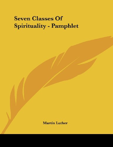 Seven Classes Of Spirituality - Pamphlet (9781430408215) by Martin Luther
