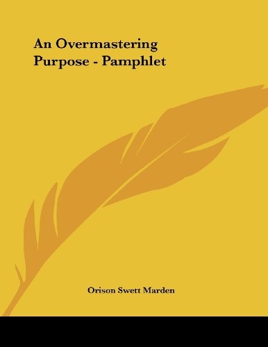 9781430410270: An Overmastering Purpose - Pamphlet