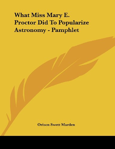 9781430411086: What Miss Mary E. Proctor Did To Popularize Astronomy - Pamphlet