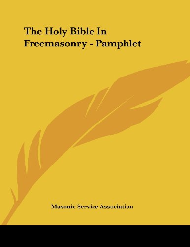 The Holy Bible In Freemasonry - Pamphlet (9781430411635) by Masonic Service Association