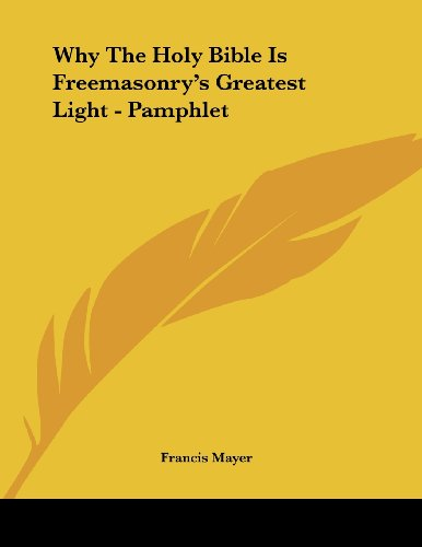 9781430411864: Why The Holy Bible Is Freemasonry's Greatest Light - Pamphlet