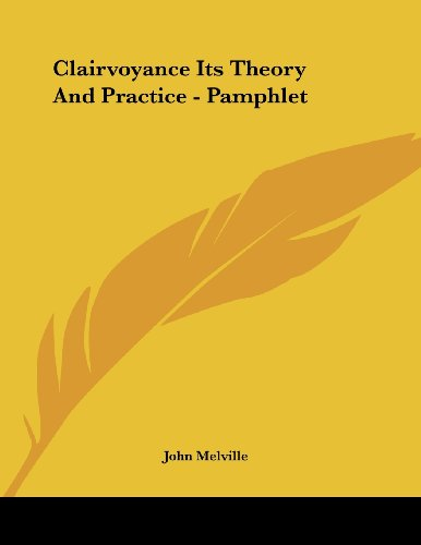 Clairvoyance Its Theory And Practice - Pamphlet (1430413107) by Melville, John