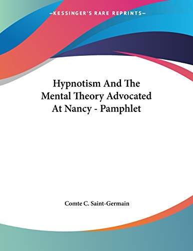 9781430421542: Hypnotism And The Mental Theory Advocated At Nancy - Pamphlet