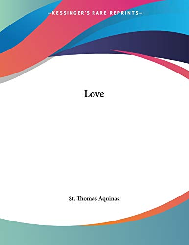 Love.: Aquinas, St. Thomas