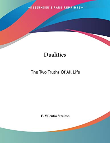 9781430426226: Dualities: The Two Truths Of All Life