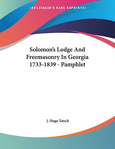 9781430426752: Solomon's Lodge And Freemasonry In Georgia 1733-1839 - Pamphlet