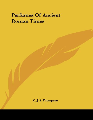 9781430428107: Perfumes Of Ancient Roman Times