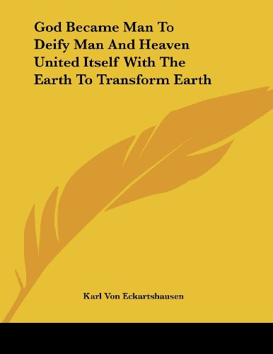 9781430431411: God Became Man To Deify Man And Heaven United Itself With The Earth To Transform Earth