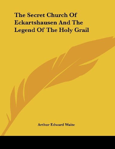9781430433484: The Secret Church Of Eckartshausen And The Legend Of The Holy Grail