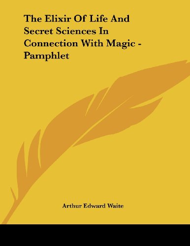 9781430435075: The Elixir Of Life And Secret Sciences In Connection With Magic - Pamphlet