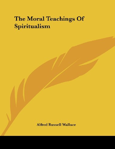 9781430437055: The Moral Teachings Of Spiritualism
