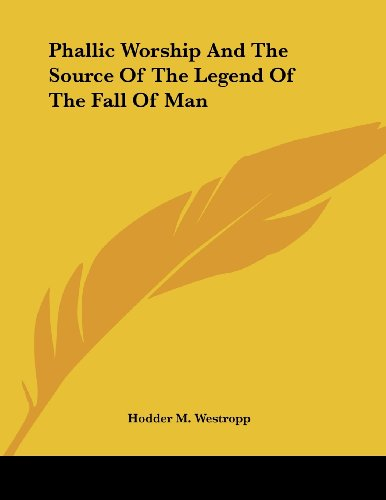 9781430438496: Phallic Worship And The Source Of The Legend Of The Fall Of Man