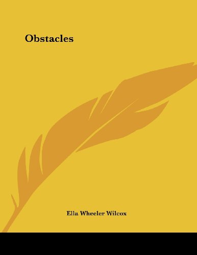 Obstacles (1430438940) by Wilcox, Ella Wheeler