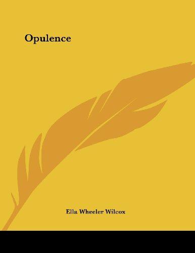 Opulence (1430438967) by Ella Wheeler Wilcox
