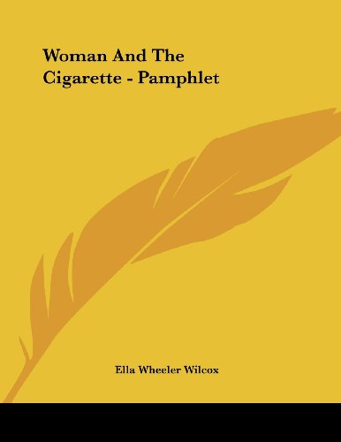 Woman And The Cigarette - Pamphlet (9781430439431) by Wilcox, Ella Wheeler
