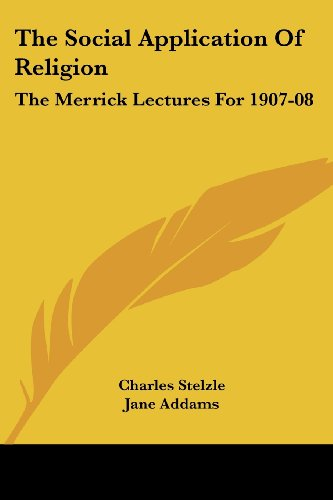9781430442912: The Social Application Of Religion: The Merrick Lectures For 1907-08